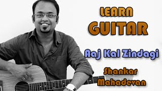 Aaj Kal Zindagi - Guitar Lesson - Wake Up Sid - Shankar Mahadevan
