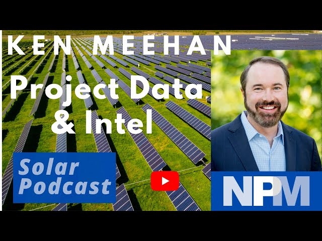 Ken Meehan, New Project Media   Actionable Energy Project Data & Intel   Solar Podcast Ep.105