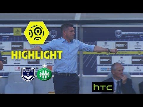 Girondins de Bordeaux - AS Saint-Etienne (3-2) - Highlights - (GdB - ASSE) / 2016-17