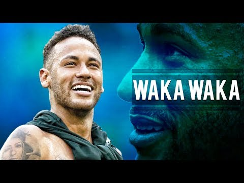 Neymar Jr ● Shakira  Waka Waka ● Skills, Assists & Goals 2018  HD