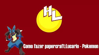 Como fazer papercraft 3# - Lucario - PT BR