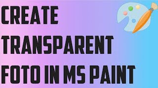 How To Create Transparent Picture In MS Paint