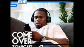 ( NEW ) 50 Cent - Come Over Tonight ['07 Lost Tape]