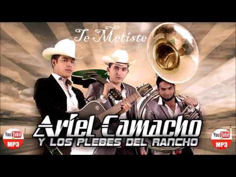 Descargar   Te metiste   Ariel Camacho y Los Plebes Del Rancho