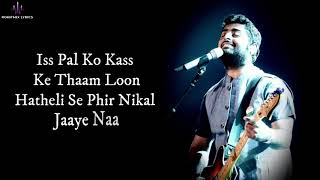 Pal (LYRICS) - Arijit Singh |  Monsoon Shootout