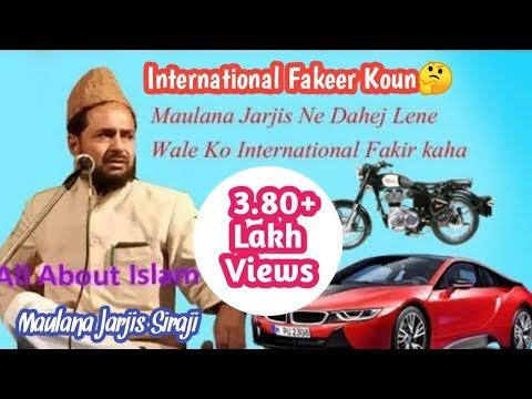 Dahej lene wale international Fakir,,By Maulana Jarjis,in Bahadurganj-Kishanganj