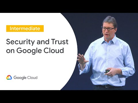 Security And Trust On Google Cloud Cloud Next Uk