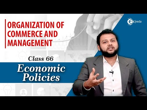 Economic Policies - Business Environment - Organization of Commerce & Management