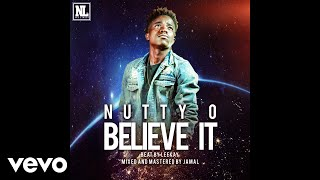 Nutty O - Believe It (Audio)