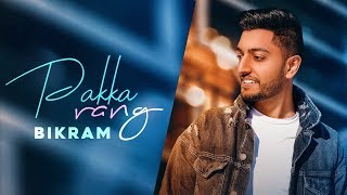 Pakka Rang (OFFICIAL VIDEO) Bikram I Rupan Bal I Vikk Rana I Latest Punjabi song 2019