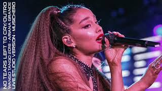 Ariana Grande - No Tears Left To Cry/Outro (Wango Tango 2018 Studio Version)