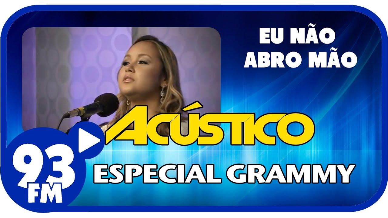Bruna Karla - EU NÃO ABRO MÃO - Acústico 93 Especial Grammy - AO VIVO - Novembro de 2013