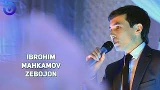 Ibrohim Mahkamov - Zebojon  Иброхим Махкамов - Зебожон
