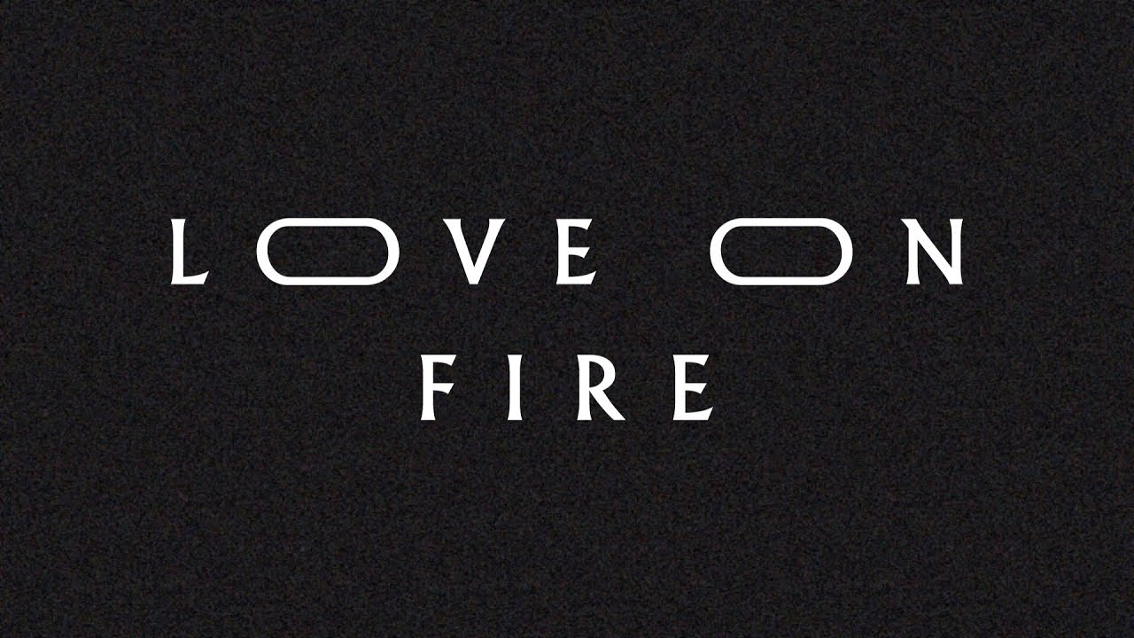love-on-fire-lyric-video-jeremy-riddle-more-bethel-music