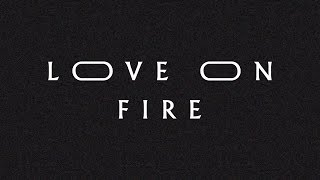 Love on Fire (Lyric Video) - Jeremy Riddle | MORE