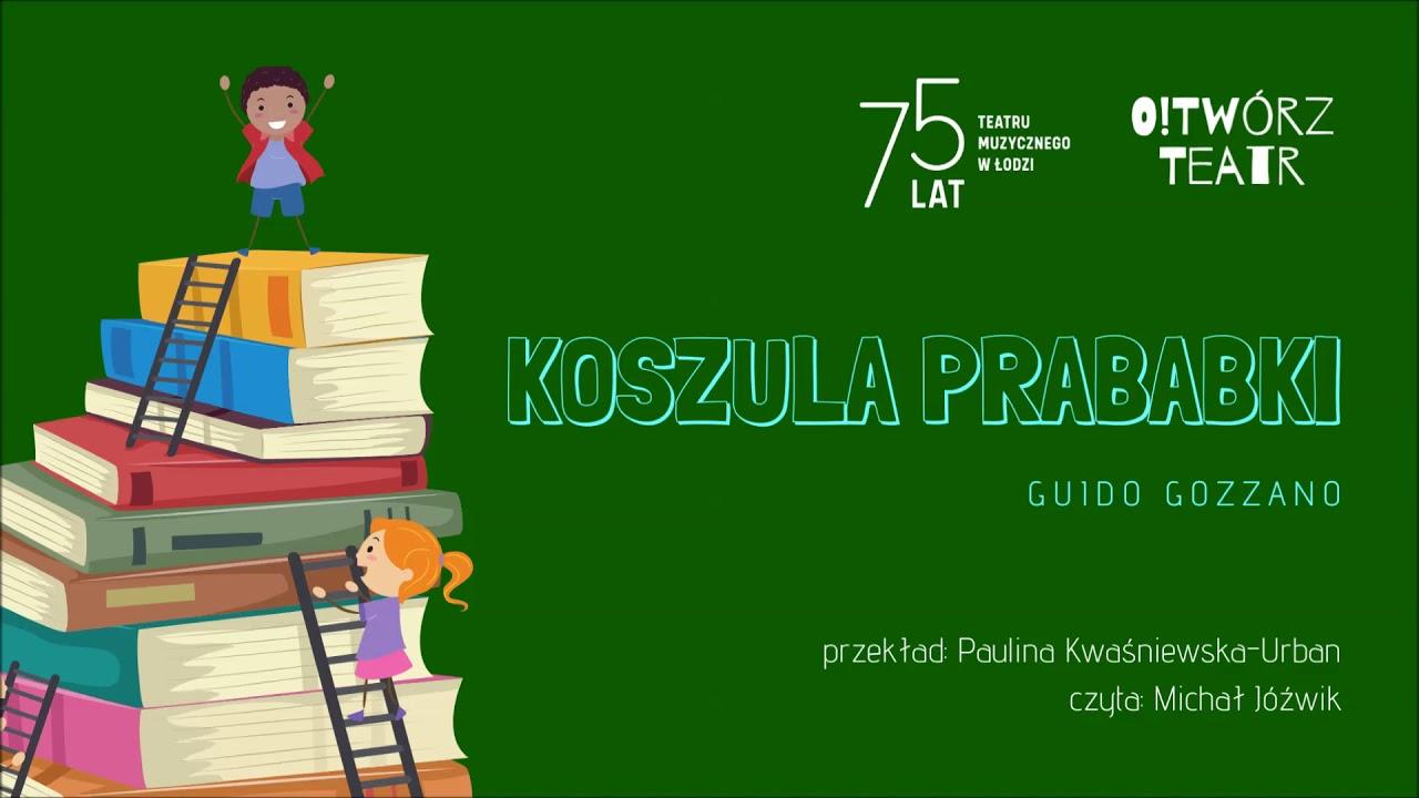 Teatr Muzyczny #zostajewdomu - Koszula Prababki / słuchowisko