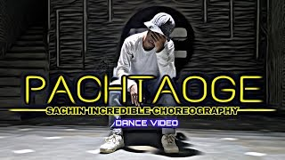 Arijit Singh: Pachtaoge | Dance Video | Vicky Kaushal, Nora Fatehi | Sachin Incredible Choreography