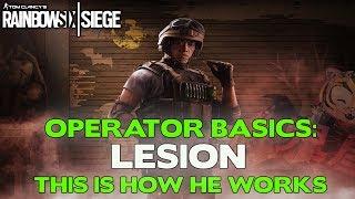 Rainbow Six Siege Tips || Operator Basics: Lesion