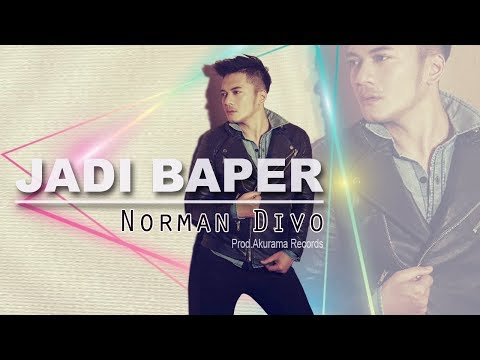 Norman Divo - Jadi Baper (Official Music Video)