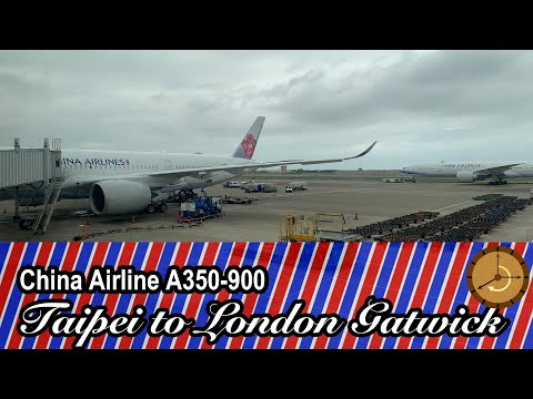 [4K Time-Lapse] China Airline A350-900 Taipei To London Gatwick