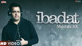 Ibadat (Full ) | Mustafa RK | New Hindi Sufi Song 2017 | Unisys Music