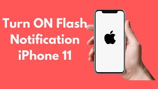 Iphone 11 How To Turn On Flash Notification Iphone 11 Youtube