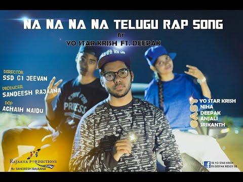 Na Na Na Na Telugu Rap song l Yo STAR KRISH Ft Deepak l Lyrical video l Rajaana productions l 2017
