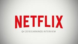Netflix Q4 2018 Earnings Interview