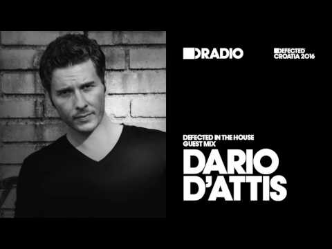 Defected In The House Radio 09.05.16 Guest Mix Dario D'Attis