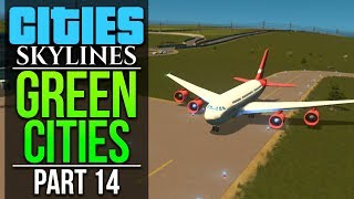 Cities: Skylines Green Cities | PART 14 | GREENDALE AIRPORT
