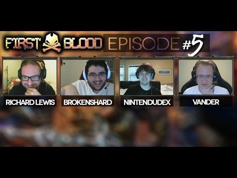 First Blood #5 Richard Lewis, Brokenshard, Nintendudex and Vander! Presented by thinkpiece.gg