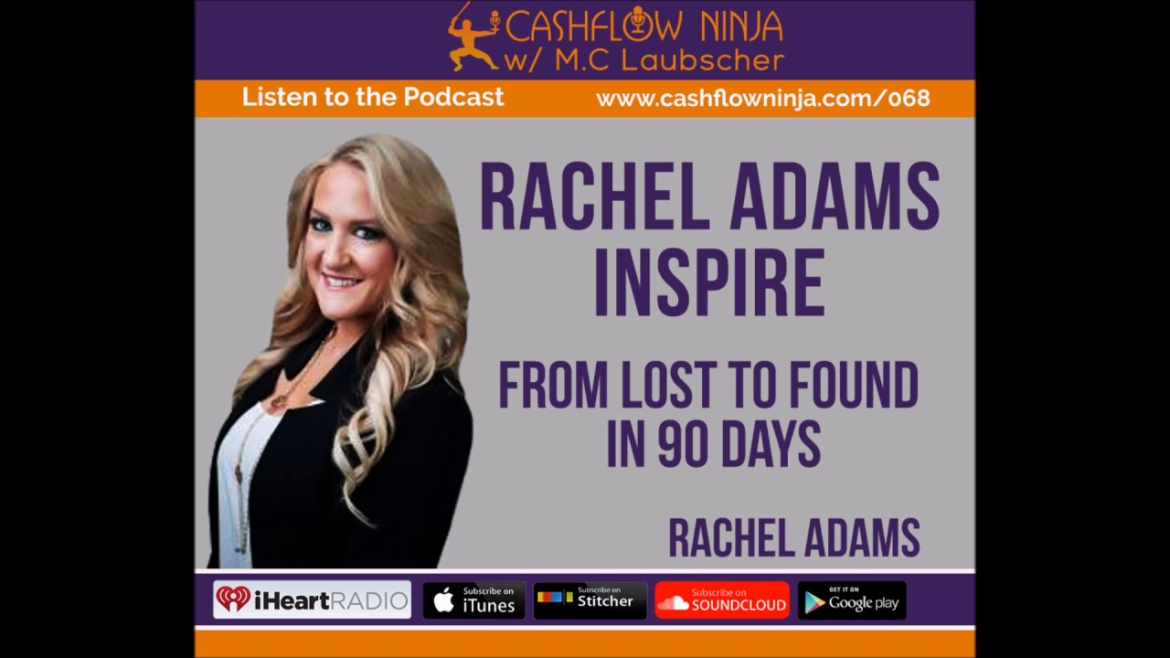068: Rachel Adams: From Lost To Found In 90 Days