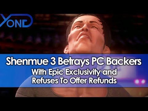 Shenmue 3 Betrays PC Backers with Epic Exclusivity and Refuses To Offer Refunds