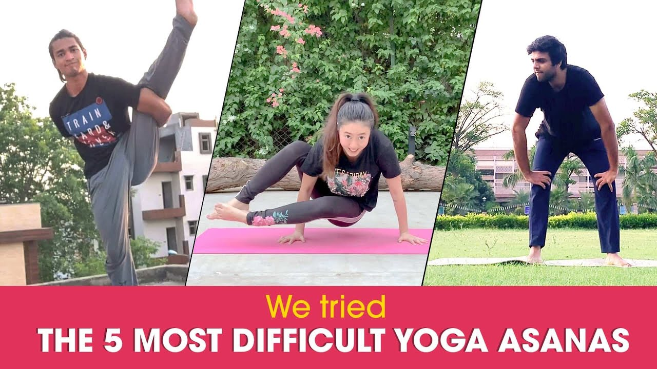 We Tried The 5 Most Difficult Yoga Asanas | Ok Tested
