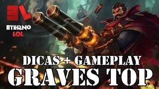 GRAVES TOP - Dicas + Gameplay - League of Legends