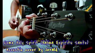 Come Holy Spirit (Halina Espiritu Santo) acoustic cover by Jerald