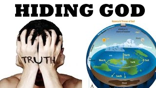 Hiding the Truth of God Creating This Enclosed Flat Earth