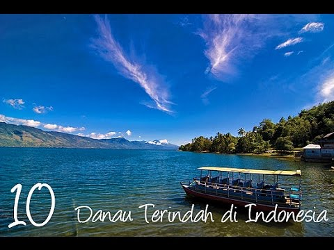 Indonesia punya 10 Danau yang Indah Sekali, Mau Tau ? Saksikan 10 Danau Terindah di Indonesia
