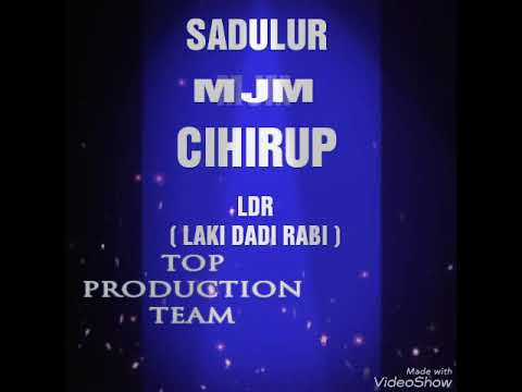 LDR ( LAKI DADI RABI ) - OBROG BMC ( BINTANG MUSIC CIHIRUP )