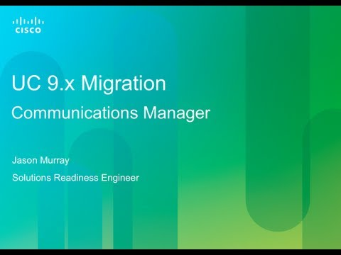 Cisco UC 9.x Migration/Upgrade - Communications Manager