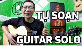 [Guitar 8] Các Bước Tự Soạn Một Bài Guitar Solo (Đơn Giản)