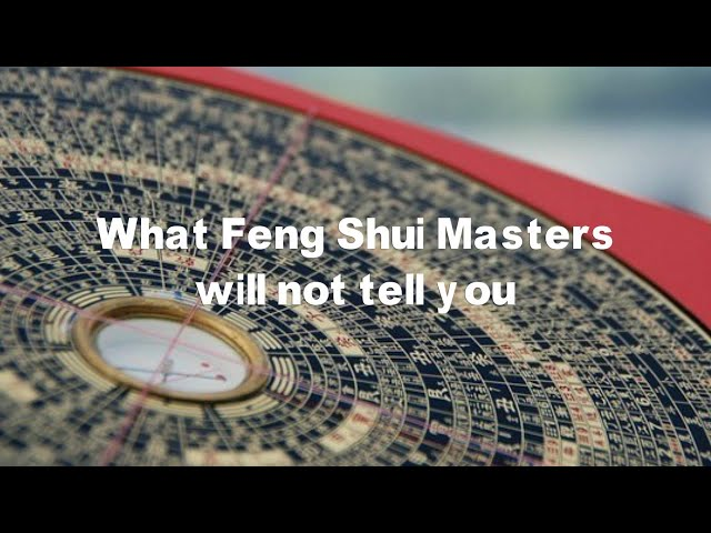 What Feng Shui Masters will not tell you