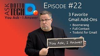 My 3 Favorite Gmail Add-Ons - Ask Dotto Tech #22