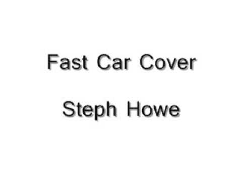 Steph Howe Cover- Fast Car/ Tracy Chapman
