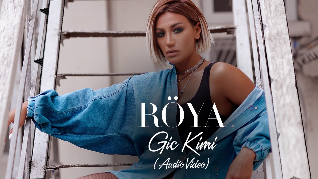 Röya - Gic Kimi (Audio Video)