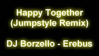 Happy Together - Jumpstyle Remix - DJ Borzello