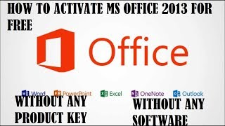 How to activate Microsoft Office 2013 | Without using software and product key | Latest 2017