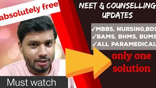 All new updates about NEET, and related to the counselling process. MBBS, BAMS, BHMS, BDS, Nursing