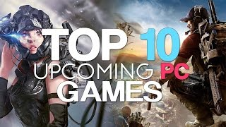 Top 10 Big Upcoming Pc Games Of 2016/2017