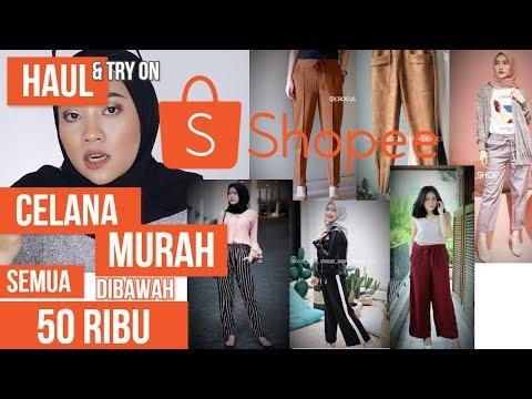 CELANA MURAH DI SHOPEE | Terbanyak Di Request Banget Parah !